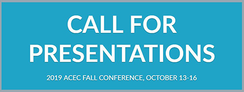 Call for Presentations for the 2019 ACEC Fall Conference