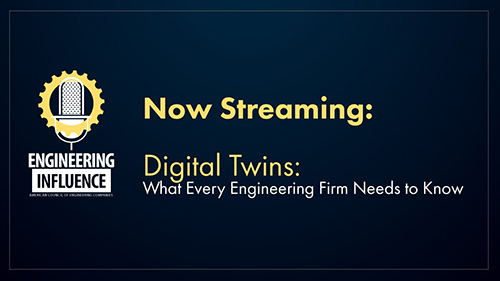Engineering Influence Podcast Breaks Down What Every Firm Should Know About Digital Twins